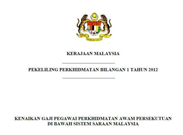 PEKELILING PERKHIDMATAN BILANGAN 1 TAHUN 2012 - Kenaikan Gaji Pegawai Perkhidmatan Awam Persekutuan Di Bawah Sistem Saraan Malaysia